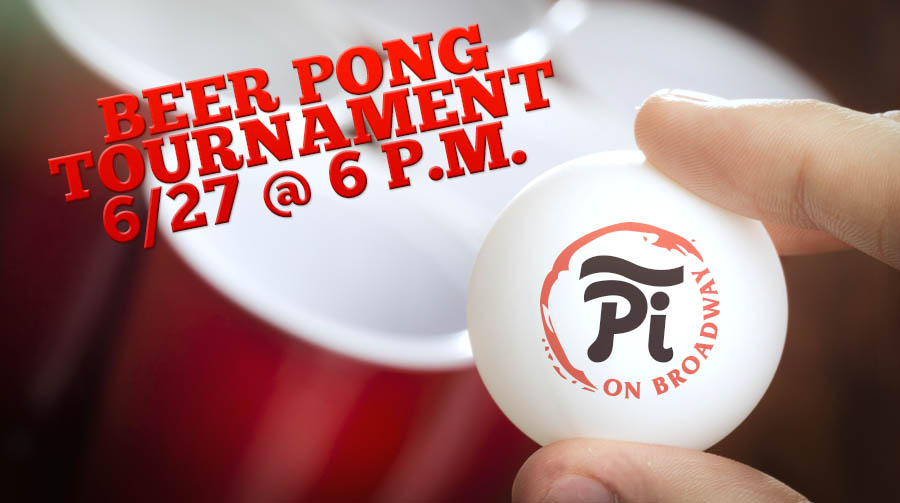 Beer Pong Tournament At Pi On Broadway!